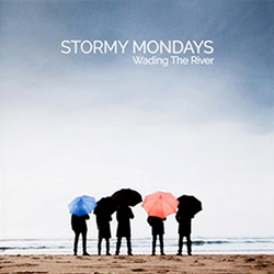 stormy-mondays-wadingtheriver
